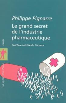 Pignarre grand secret industrie pharma